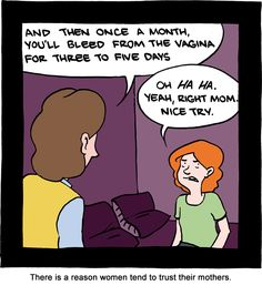 There's a reason women tend to trust their mothers. <3 SMBC
