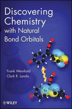 Discovering chemistry with natural bond orbitals / Frank Weinhold, Clark R. Landis  http://eu.wiley.com/WileyCDA/WileyTitle/productCd-1118119967.html