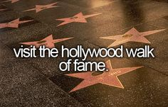 Bucket List: Visit the Hollywood Walk of Fame.