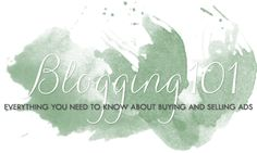 Blogging 101 - all you need to know about sponsors and advertising.