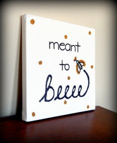 Meant to Bee  Hand Painted Canvas Wall Art by TwoCraftyBirdies, $16.00