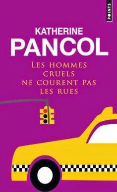 Le Bouquinovore: Les hommes cruels ne courent pas les rues, Katherine Pancol