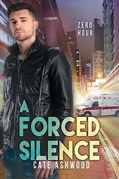 A Forced Silence (Zero Hour Book 1) by Cate Ashwood