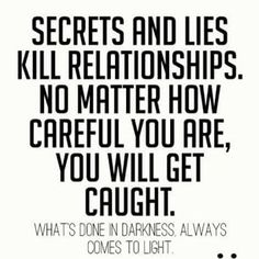 Secrets and Lies.The Truth Shall Prevail Great Inspirational Quotes, Great Quotes, Quotes To Live By, Motivational Quotes, The Words, Truth Quotes, Funny Quotes, Funny Facts, Book Quotes