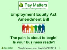 Overview of the changes made to section 6 of the Employment Equity Act that are going to expose all employers with 2 or more employees to additional risk.   Lots of attention has been given to the changes to the Act that are aimed at curtailing the activities of labour brokers, to the extent that these changes have been mostly overlooked, yet the real challenge for most employers who are not labour brokers will stem from these amendments.