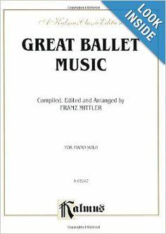 Great Ballet Music (Kalmus Classic Editions): Alfred Publishing: 9780757912405: Amazon.com: Books. Accompanying Piano music