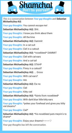 A conversation between Sebastian Michaelis{Any AU} and Your gay thoughts