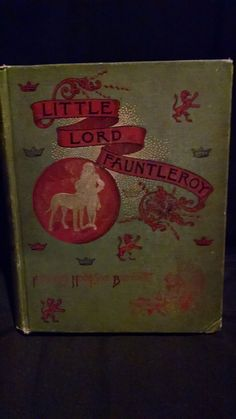 LITTLE LORD FAUNTLEROY by FRANCES HODGSON BURNETT  New York: Charles Scribner's Sons, 1886 VERY NICE  FIRST EDITION . SLIGHT WEAR EDGES, CORNER BUMP LOWER RIGHT FRONT,  FORMER OWNERS NAME  SIGNED  CHRISTMAS 1886, NO OTHER MARKINGS. BEAUTIFUL ARTWORK, SEVERAL NICE ADS IN BACK. Little Lord Fauntleroy ...  more   Offered By  Eagle Spirit Books