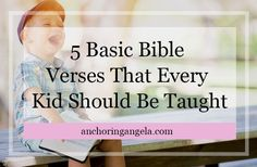 It's important that we teach our children to memorize scripture. Here is a list of 5 scriptures appropriate for a kid of any age to learn!