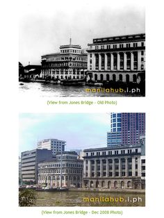 El Hogar Filipino (left) and the First National City Bank Building (right), as seen from the Jones Bridge in the 1920s and in 2008.