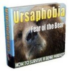 Ursaphobia - Fear Of The Bear. If you're looking for bullet proof strategies that will protect your portfolio in any bear market without having to rely on a broker, this will be the most important report you will read!  bigp0.014