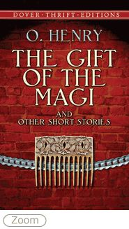 The Gift of the Magi is a short story by O. Henry, the master of surpise endings.  Read more about him and his stories at http://readinginthegarden.blogspot.com/2013/11/candy-for-mind-o.html