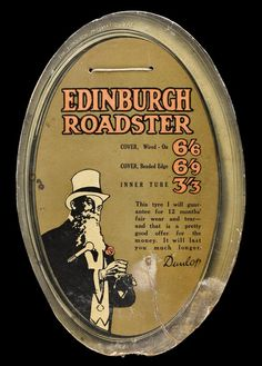 Advertising card for 'Edinburgh Roadster', 'The Edinburgh Pneumatic Tyre', printed with the outline of a tyre round the edge and a likeness of J.B. Dunlop and a quote within the tyre, c. 1910