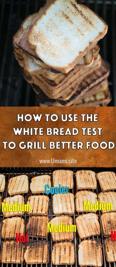 Using the white bread test is an easy way to see how your grill really works and is a great way to learn how to grill better food.