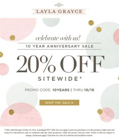 10 YEAR ANNIVERSARY SALE! SAVE 20% OFF SITEWIDE* THRU 10/19 WITH CODE 10YEARS! #laylagrayce: