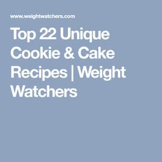 Top 22 Unique Cookie & Cake Recipes | Weight Watchers