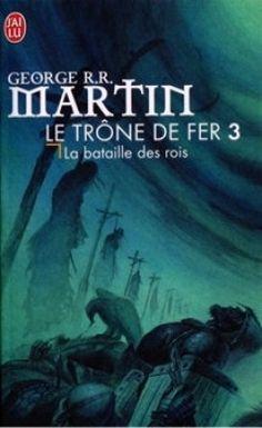George R. R. Martin - Le Trône de fer, tome 3 : La Bataille des rois