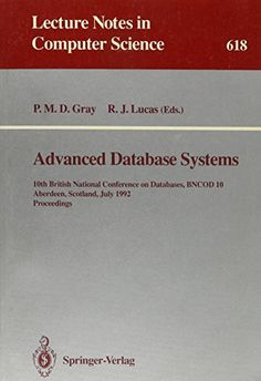 Introducing Advanced Database Systems 10th British National Conference on Databases Bncod 10 Aberdeen Scotland July 68 1992  Proceedings Lecture Notes in Computer Science. Buy Your Books Here and follow us for more updates!