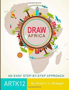 Draw Africa by Kristin J. Draeger http://www.amazon.com/dp/1502918994/ref=cm_sw_r_pi_dp_dkACvb1ZJ5395
