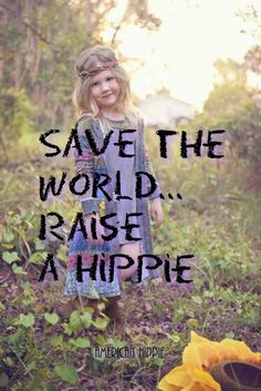 ☮ American Hippie ☮ Raise a hippie