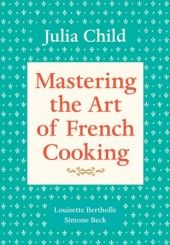 Mastering The Art of French Cooking, Julia Child
