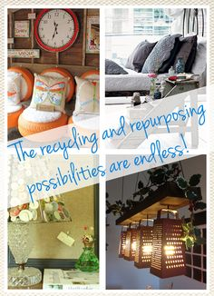 The recycling and repurposing possibilities are endless!