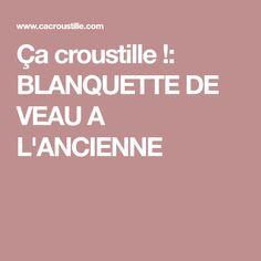 Ça croustille !: BLANQUETTE DE VEAU A L'ANCIENNE