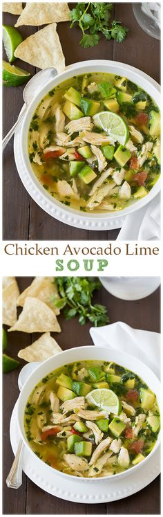 Chicken Avocado Lime Soup It's basically chicken tortilla soup but with tons of avocados.