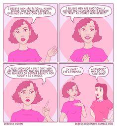Being a feminist... yep. http://rebeccacohenart.tumblr.com/image/63109584167