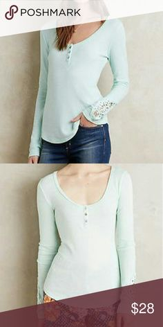 Mint Long Sleeve Henley Darling long sleeve Henley from anthropologie. Lace detail on sleeves. Scoop neck. Button detail on front. NWOT. Anthropologie Tops Tees - Long Sleeve
