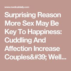 Surprising Reason More Sex May Be Key To Happiness: Cuddling And Affection Increase Couples' Wellbeing