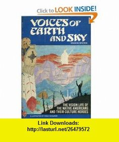 Voices of Earth and Sky The Vision Life of the Native Americans and Their Culture Heroes (9780811718554) Vinson Brown , ISBN-10: 0811718557  , ISBN-13: 978-0811718554 ,  , tutorials , pdf , ebook , torrent , downloads , rapidshare , filesonic , hotfile , megaupload , fileserve