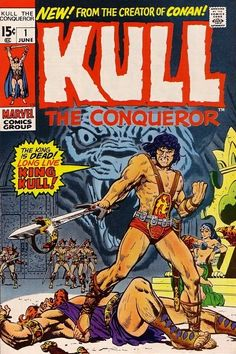 Kull the Conqueror #1 - A King Comes Riding! (June 1, 1971) Cover Art: Marie Severin