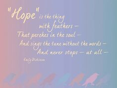 Hope... must have it!  I love the way Emily defines it.