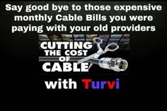 Who's tired of paying those high cable and satellite bills? Who wants to watch HD video and audio TV anywhere on a mobile device? Who wants to get free TV by by helping five other people cut the cord. Turvi TV is the game changer. Contact me for more info or to pre-order.