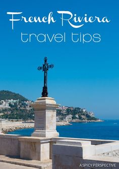 Learn the Best French Riviera Travel Tips on http://ASpicyPerspective.com #travel #france