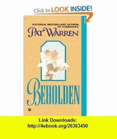 Beholden (9780446600842) Pat Warren , ISBN-10: 0446600849  , ISBN-13: 978-0446600842 ,  , tutorials , pdf , ebook , torrent , downloads , rapidshare , filesonic , hotfile , megaupload , fileserve