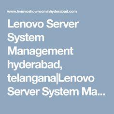 Lenovo Server System Management hyderabad, telangana|Lenovo Server System Management Price in Hyderabad|Server System Management models|Server System Management pricelist|System Management service center|hyderabad|telangana|andhra Hyderabad, Showroom, Management, India, Models, Laptop, Templates, Goa India, Laptops
