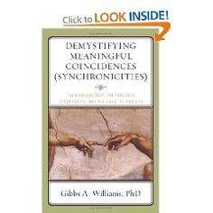 Demystifying meaningful coincidences (synchronicities): the evolving self ... - Gibbs A. Williams - Google Books    spirituality apparent coincidences