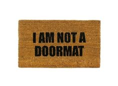 YOU ARE TOO A DOORMAT