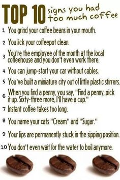 Top 10 signs you had too much coffee.