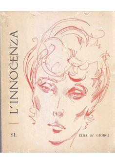 L'INNOCENZA -i Elsa de' Giorgi 1960 Sodalizio del Libro Editore *
