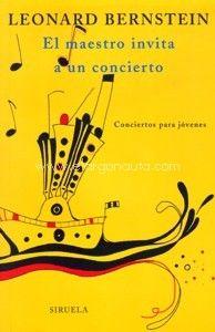 El maestro invita a un concierto. Conciertos didácticos de Leonard Berstein