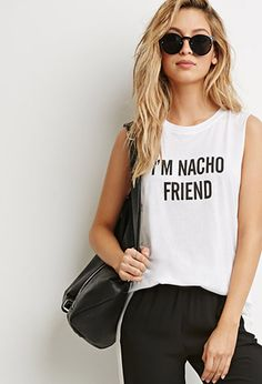 Nacho Friend Muscle Tee   Forever 21 - pants, shirt