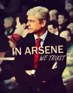 in Arsene we TRUST!