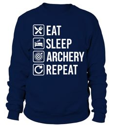 Archery Eat Sleep Repeat T Shirt . Archery   Eat Sleep Repeat T Shirt Tag:  Sport , Team , Player , Mom , Dad, Love Tshirt