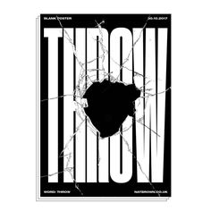 """152 Likes, 1 Comments - Blank Poster (@blank_poster) on Instagram: """"word: Throw by: Nat Brown #poster #design #natbrown #throw #brokenglass #blackandwhite #bw…"""""""