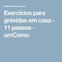 Exercícios para grávidas em casa - 11 passos - umComo