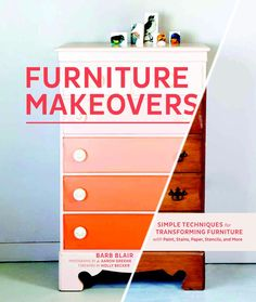 Barb Blair (founder of Knack studio) shows you how to transform old furniture into something magnificent.