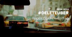 #DeleteUber: el poder detrás de un hashtag #DRMSocialMedia #SocialMedia #MarketingDigital